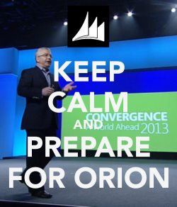 Keep Calm and Prepare for Orion