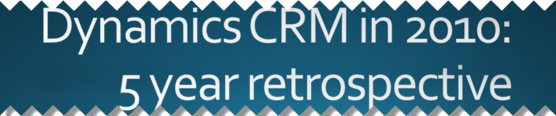 CRM Hindsight Is 20/20 – My Blogging Retrospective