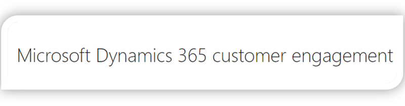 Microsoft Dynamics 365 Customer Engagement
